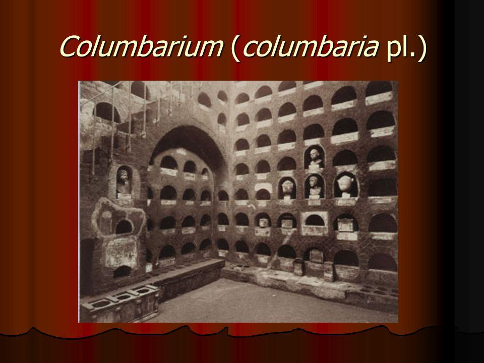 Columbarium (columbaria pl.)