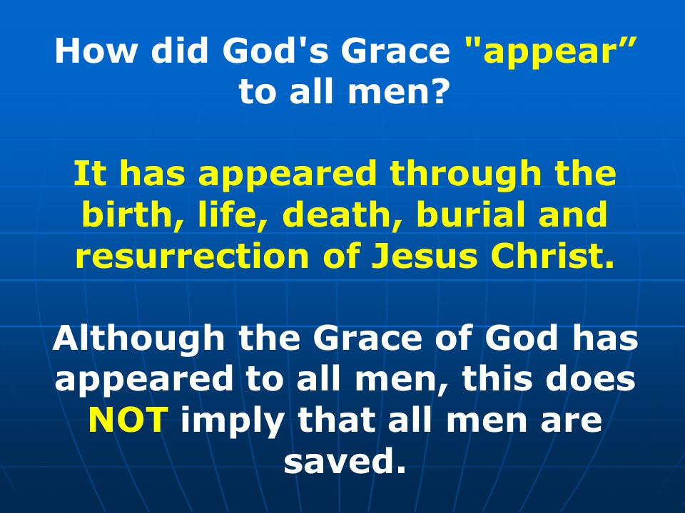 How did God s Grace appear to all men.