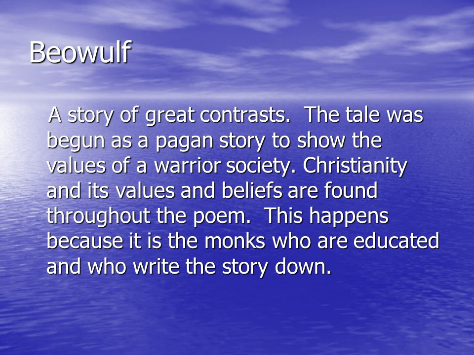 Beowulf A story of great contrasts.