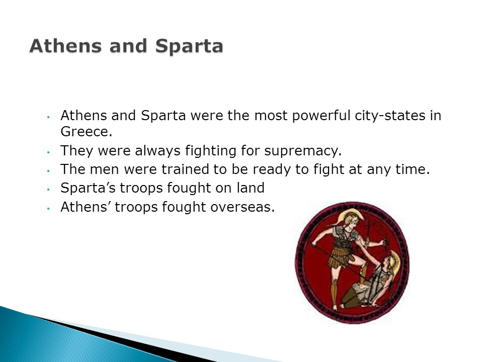 Athens and Sparta were the most powerful city-states in Greece.
