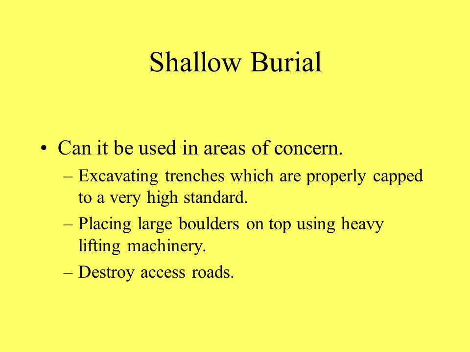 Shallow Burial Can it be used in areas of concern.