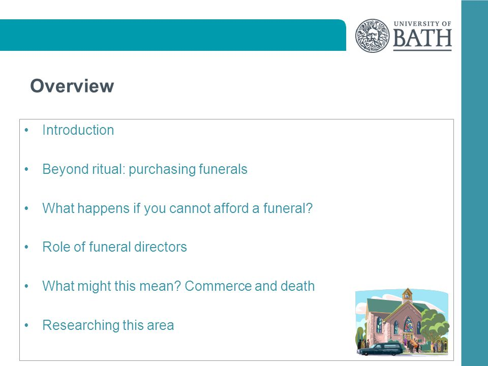 Overview Introduction Beyond ritual: purchasing funerals What happens if you cannot afford a funeral.