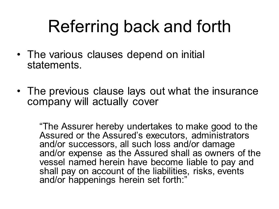 Referring back and forth The various clauses depend on initial statements.