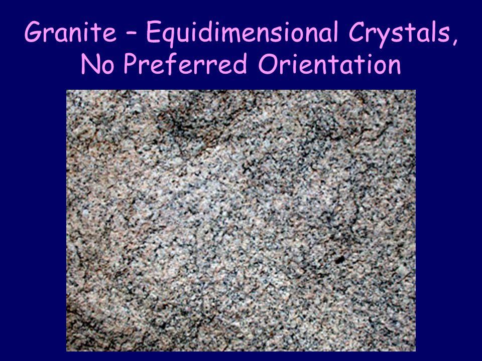 Granite – Equidimensional Crystals, No Preferred Orientation