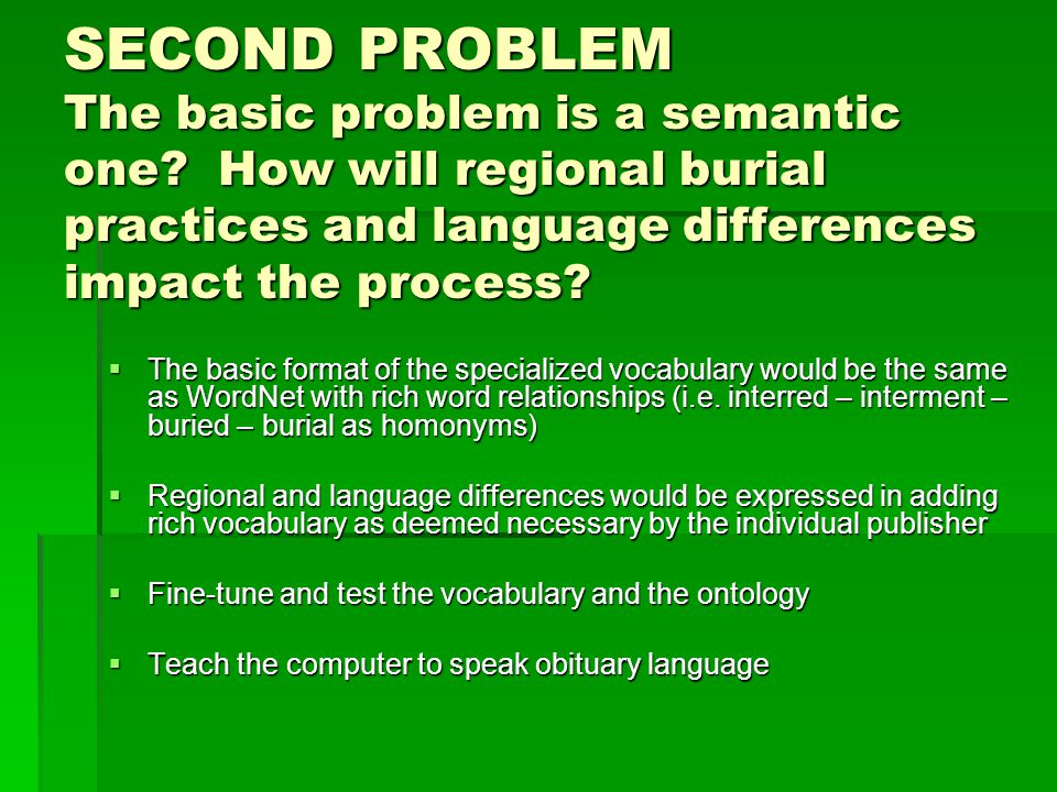 SECOND PROBLEM The basic problem is a semantic one.