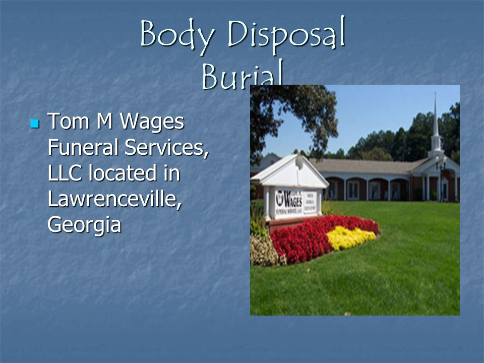 Body Disposal Burial Tom M Wages Funeral Services, LLC located in Lawrenceville, Georgia Tom M Wages Funeral Services, LLC located in Lawrenceville, G