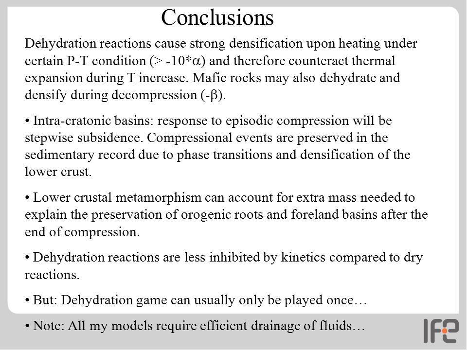 Dehydration reactions cause strong densification upon heating under certain P-T condition (> -10*  ) and therefore counteract thermal expansion during T increase.