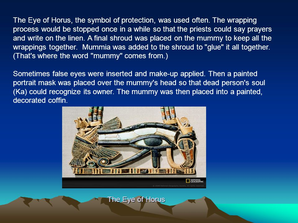 The Eye of Horus, the symbol of protection, was used often.