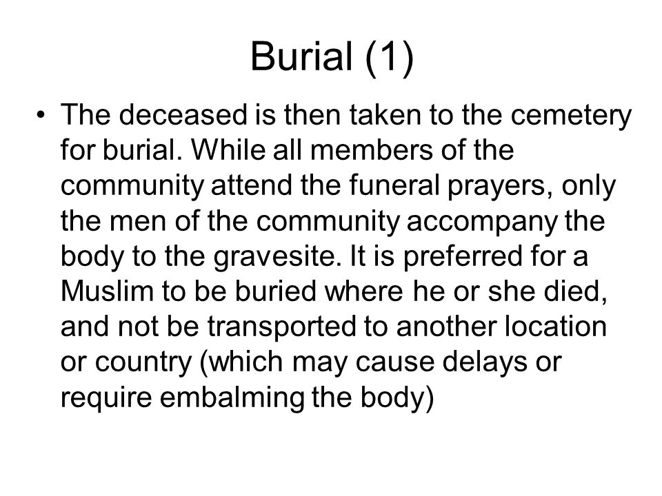 Burial (1) The deceased is then taken to the cemetery for burial.
