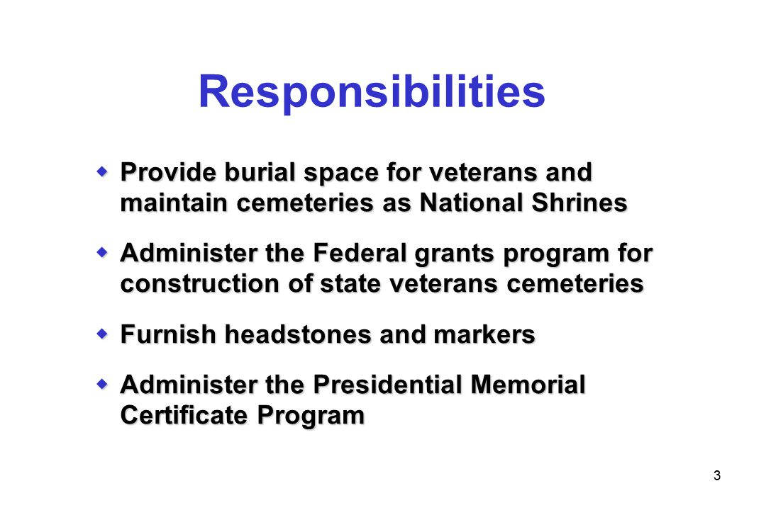 4 National Cemetery Administration  1,523 FTE  123 national cemeteries  2.7 million gravesites  93,245 interments (FY 2005)