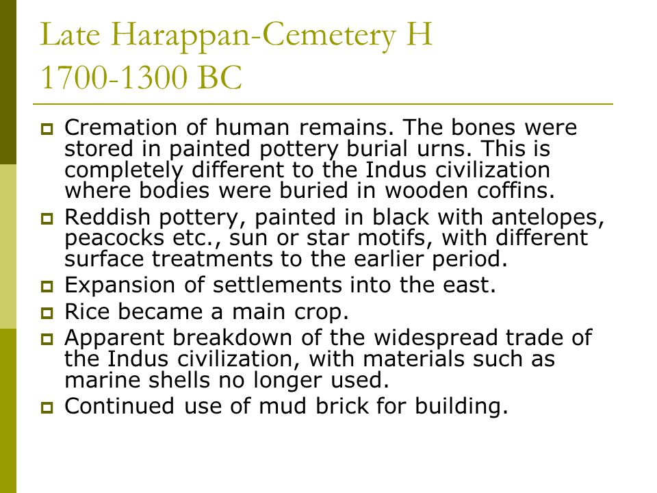 Late Harappan-Cemetery H 1700-1300 BC  Cremation of human remains.