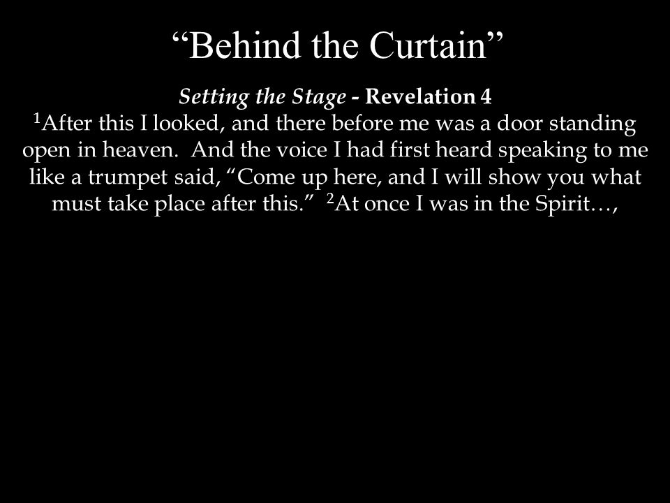 Setting the Stage - Revelation 4 1 After this I looked, and there before me was a door standing open in heaven.