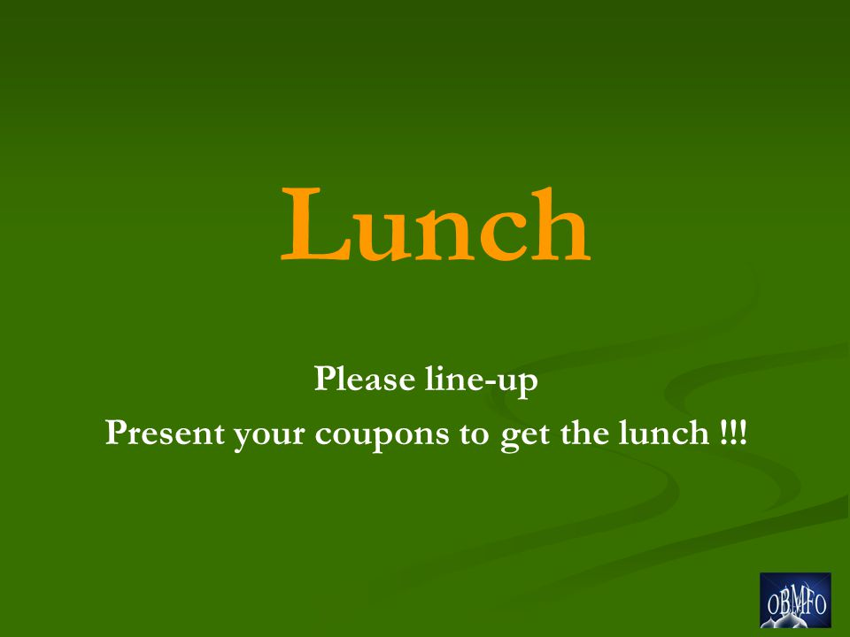 Lunch Please line-up Present your coupons to get the lunch !!!