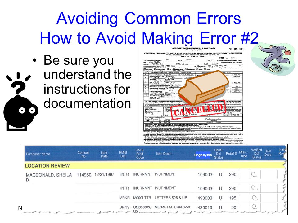 November 21, 200612 Avoiding Common Errors How to Avoid Making Error #2 Be sure you understand the instructions for documentation Legacy No