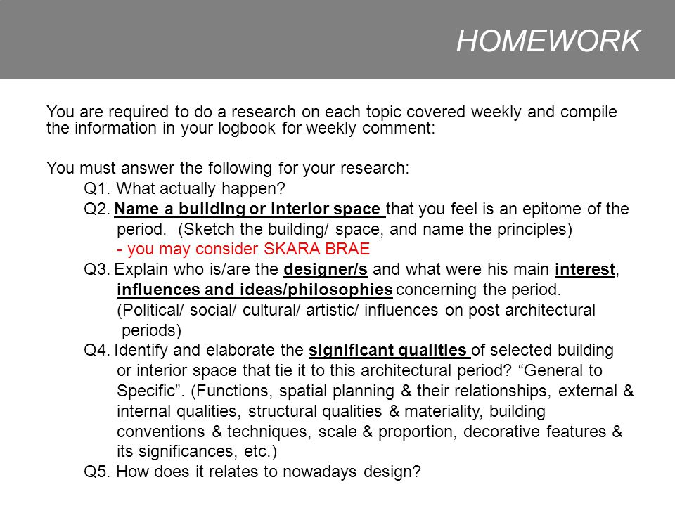 HOMEWORK You are required to do a research on each topic covered weekly and compile the information in your logbook for weekly comment: You must answer the following for your research: Q1.
