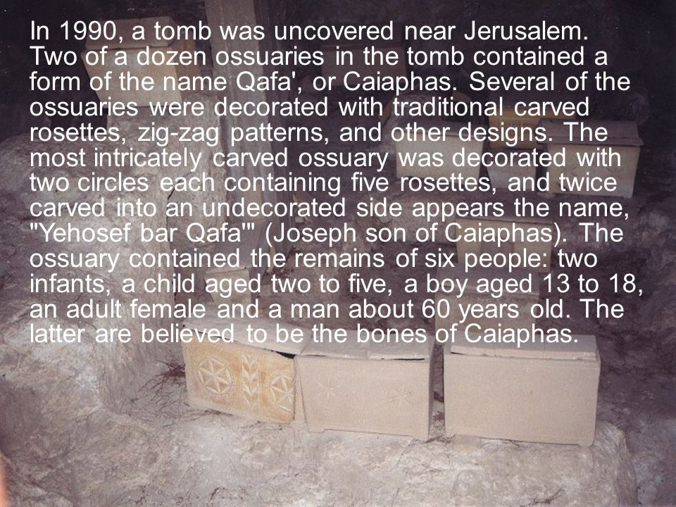 In 1990, a tomb was uncovered near Jerusalem.