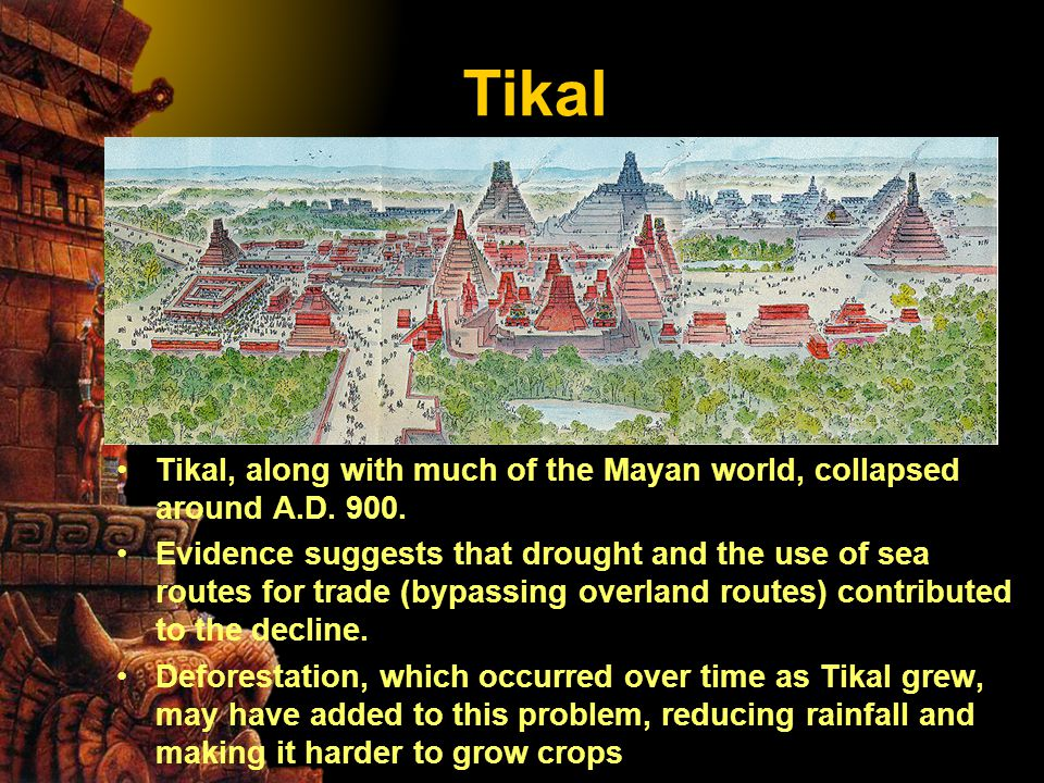 Tikal At its peak in the Late Classic period (A.D.