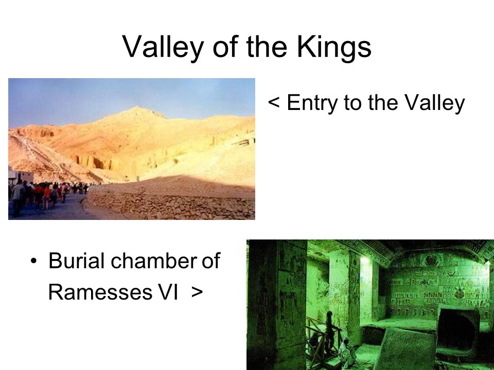 Valley of the Kings < Entry to the Valley Burial chamber of Ramesses VI >