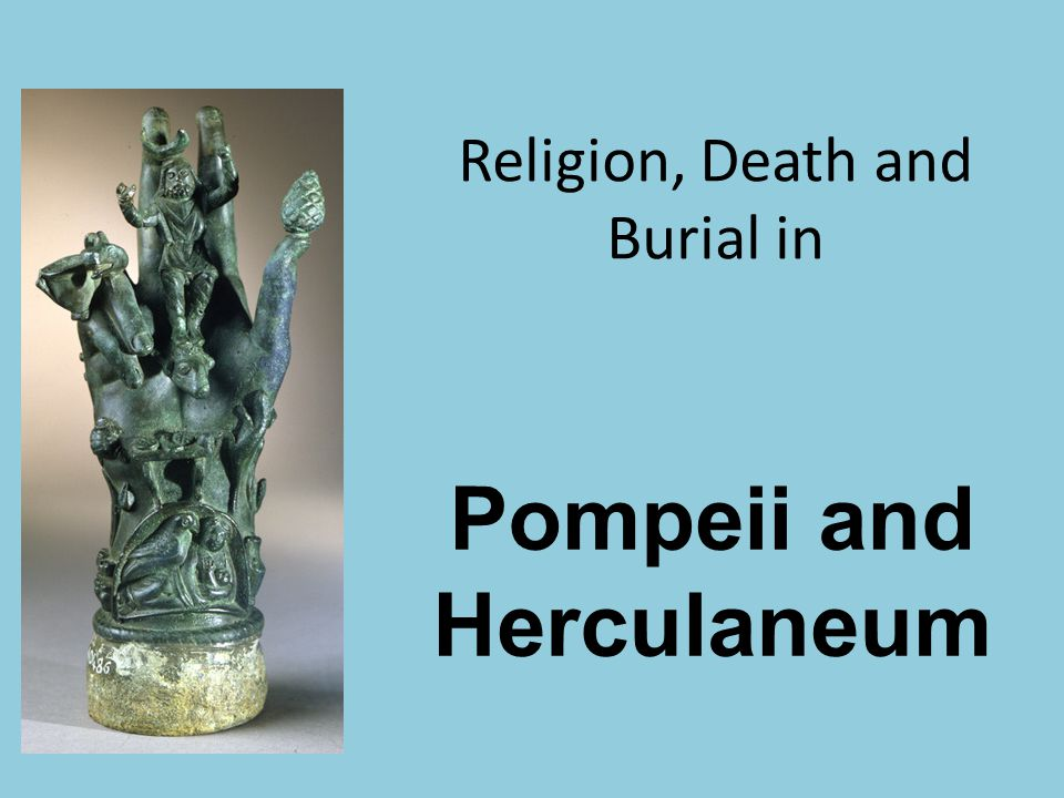 Religion, Death and Burial in Pompeii and Herculaneum