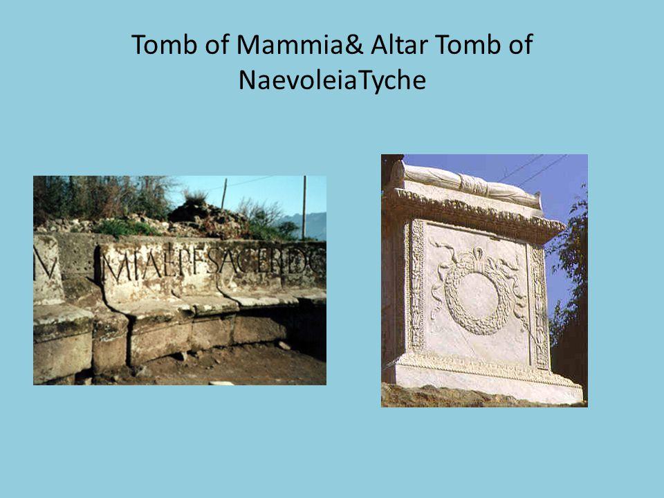 Tomb of Mammia& Altar Tomb of NaevoleiaTyche