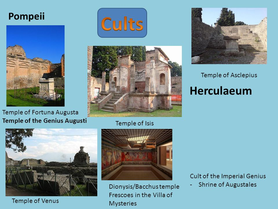 Pompeii Herculaeneum Temple of the Lares Publici, built after the 62AD Earthquake Significant evidence for the worship of Lares (household protector spirits) Penates (spirits of the pantry) Genius (spirit of the family) in all large houses in Pompeii as well as shops and public spaces.