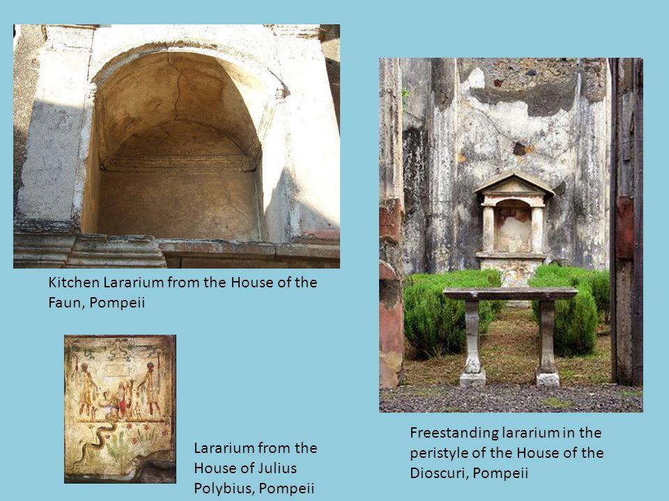 Lararium from the House of Julius Polybius, Pompeii Kitchen Lararium from the House of the Faun, Pompeii Freestanding lararium in the peristyle of the