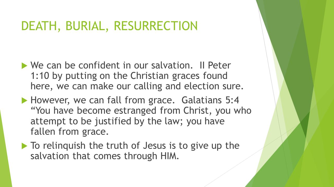 DEATH, BURIAL, RESURRECTION  We can be confident in our salvation.