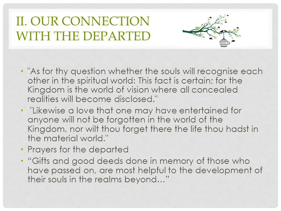II. OUR CONNECTION WITH THE DEPARTED