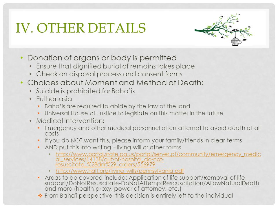 IV. OTHER DETAILS Donation of organs or body is permitted Ensure that dignified burial of remains takes place Check on disposal process and consent fo