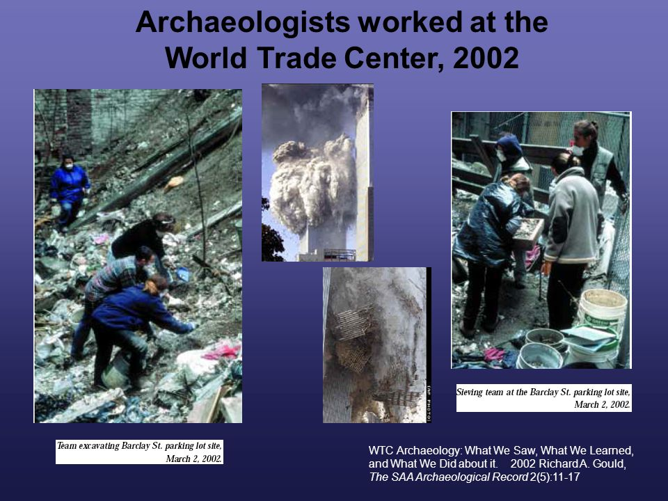 WTC Archaeology: What We Saw, What We Learned, and What We Did about it.