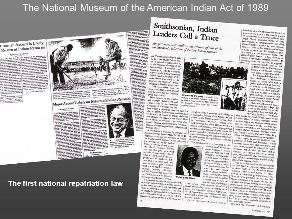 The National Museum of the American Indian Act of 1989 The first national repatriation law