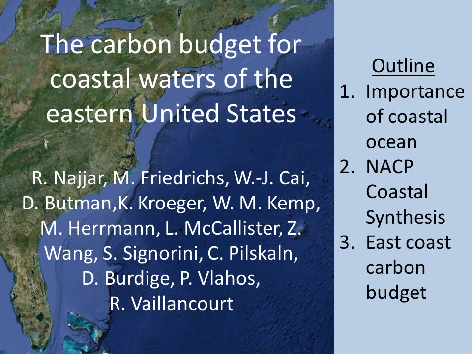 The carbon budget for coastal waters of the eastern United States R.