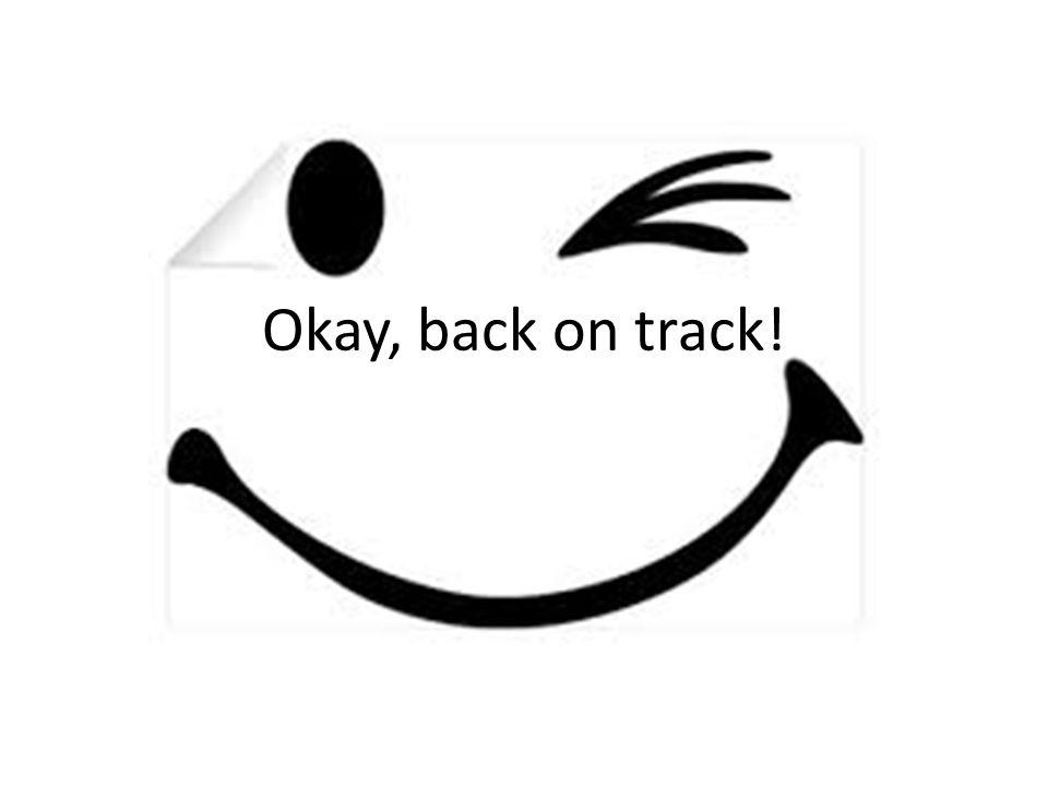 Okay, back on track!