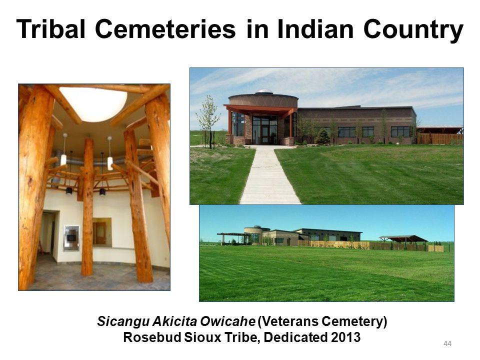 Tribal Cemeteries in Indian Country Sicangu Akicita Owicahe (Veterans Cemetery) Rosebud Sioux Tribe, Dedicated 2013 44