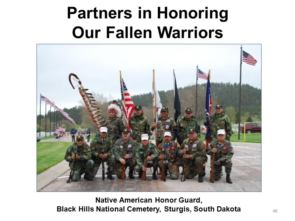 Partners in Honoring Our Fallen Warriors Native American Honor Guard, Black Hills National Cemetery, Sturgis, South Dakota 48