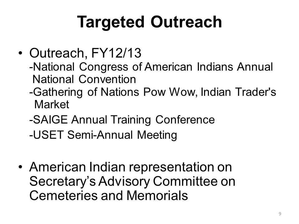 Targeted Outreach Outreach, FY12/13 -National Congress of American Indians Annual National Convention -Gathering of Nations Pow Wow, Indian Trader's M