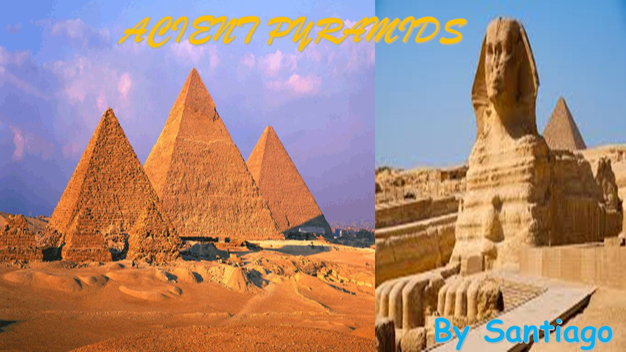 SOME FACTS ABOUT THE PYRAMIDS  The Great Pyramid of Giza points very precisely to the north.