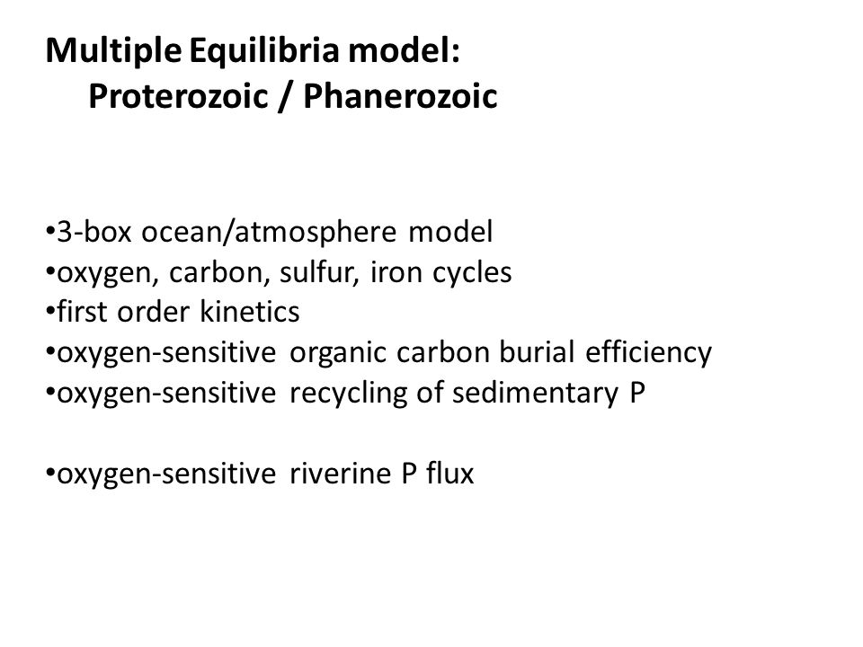 Multiple Equilibria model: Proterozoic / Phanerozoic 3-box ocean/atmosphere model oxygen, carbon, sulfur, iron cycles first order kinetics oxygen-sens