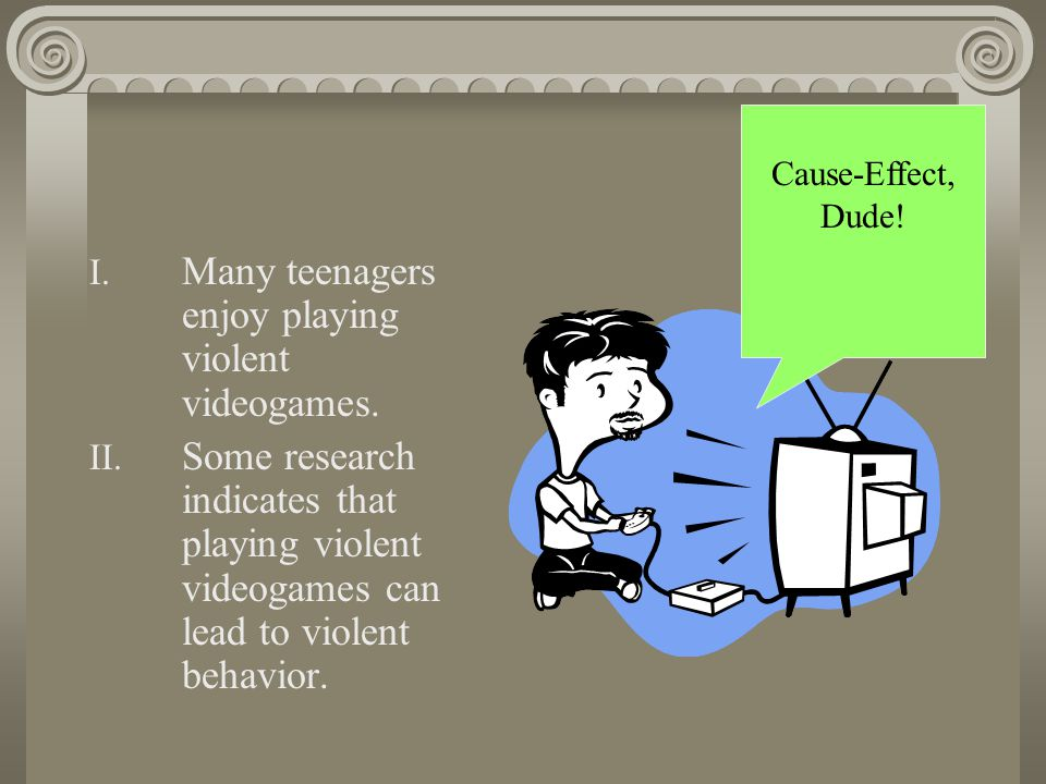 I.Many teenagers enjoy playing violent videogames.