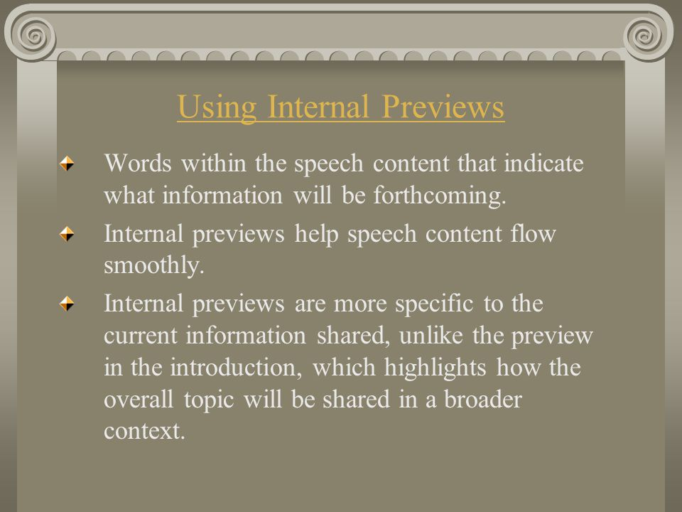 Using Internal Previews Words within the speech content that indicate what information will be forthcoming.