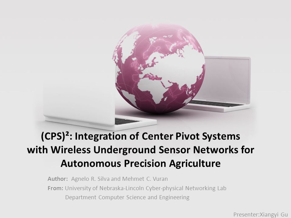 (CPS)²: Integration of Center Pivot Systems with Wireless Underground Sensor Networks for Autonomous Precision Agriculture Author: Agnelo R.