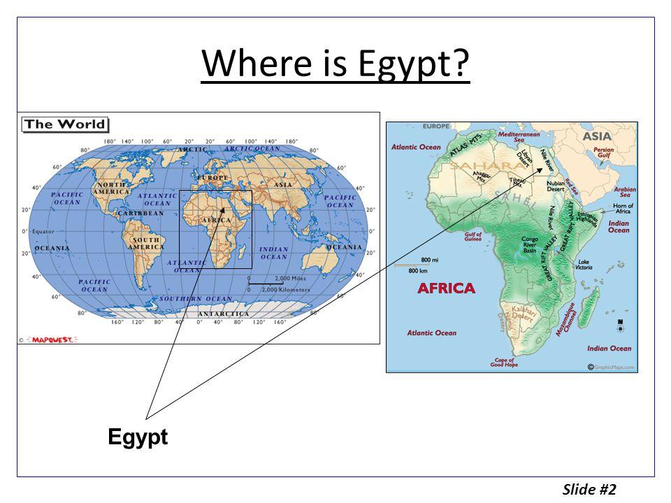 Where is Egypt? Egypt Slide #2