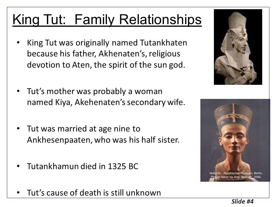 King Tut was originally named Tutankhaten because his father, Akhenaten's, religious devotion to Aten, the spirit of the sun god.