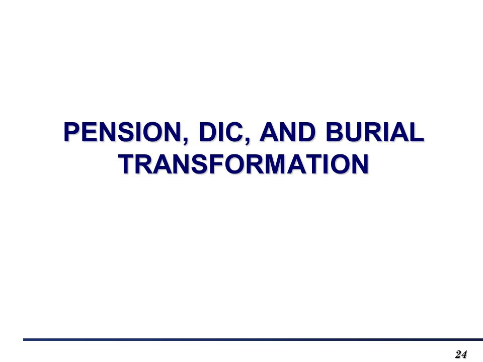 2424 PENSION, DIC, AND BURIAL TRANSFORMATION