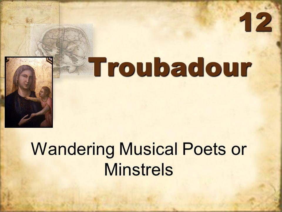 TroubadourTroubadour Wandering Musical Poets or Minstrels 12