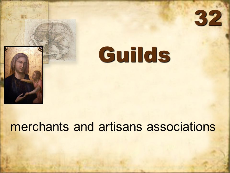 GuildsGuilds merchants and artisans associations 32