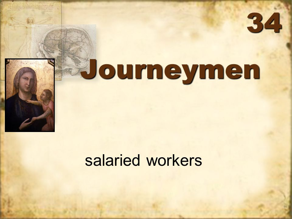 JourneymenJourneymen salaried workers 34