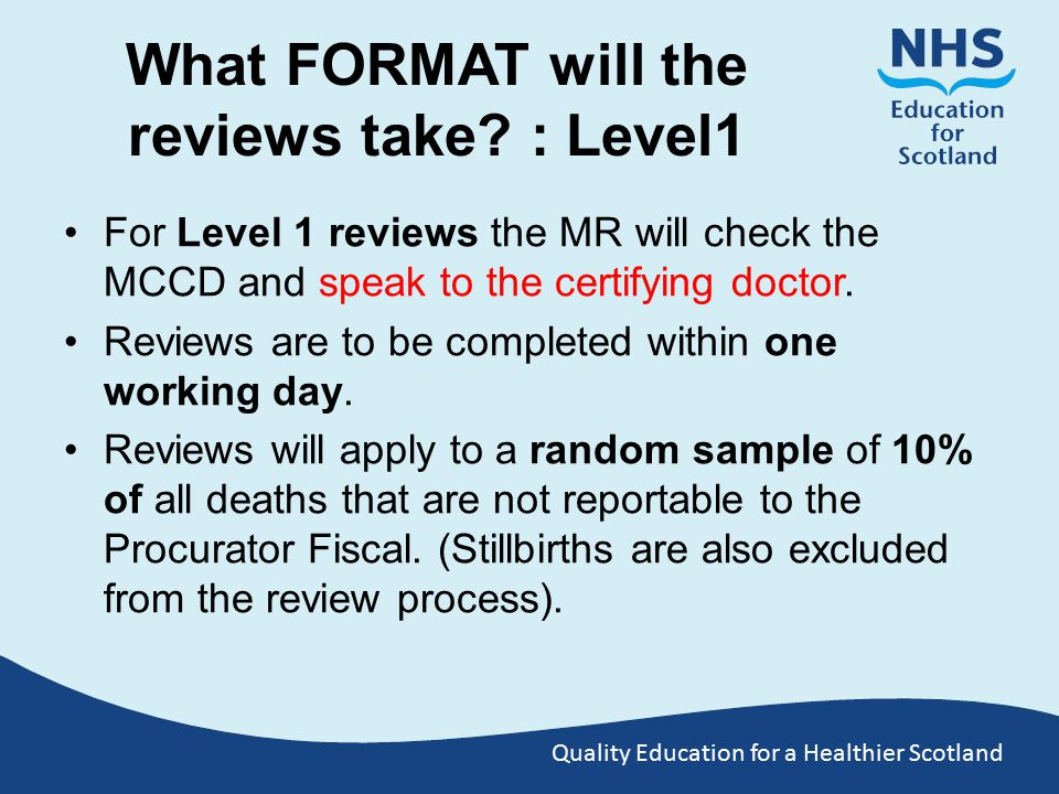 Quality Education for a Healthier Scotland What FORMAT will the reviews take.