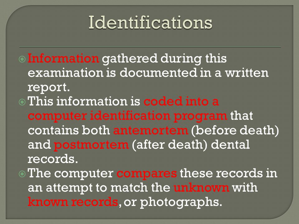  Information gathered during this examination is documented in a written report.
