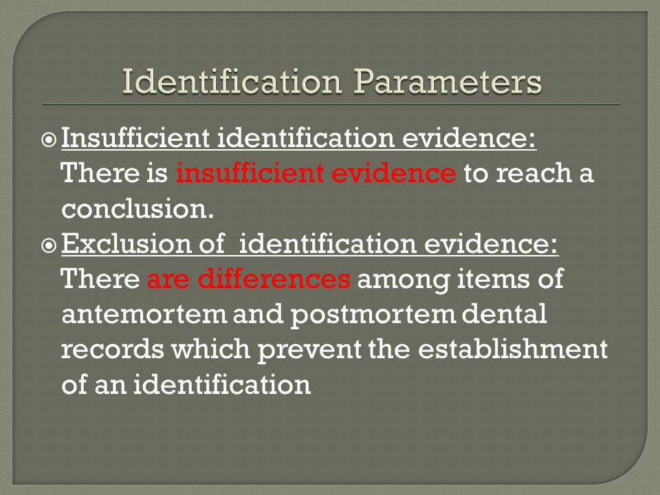  Insufficient identification evidence: There is insufficient evidence to reach a conclusion.